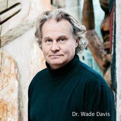 Image result for Dr. Wade Davis