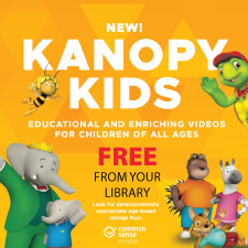 New! KanopyKids Educational and enriching videos for children of all ages, free from your library