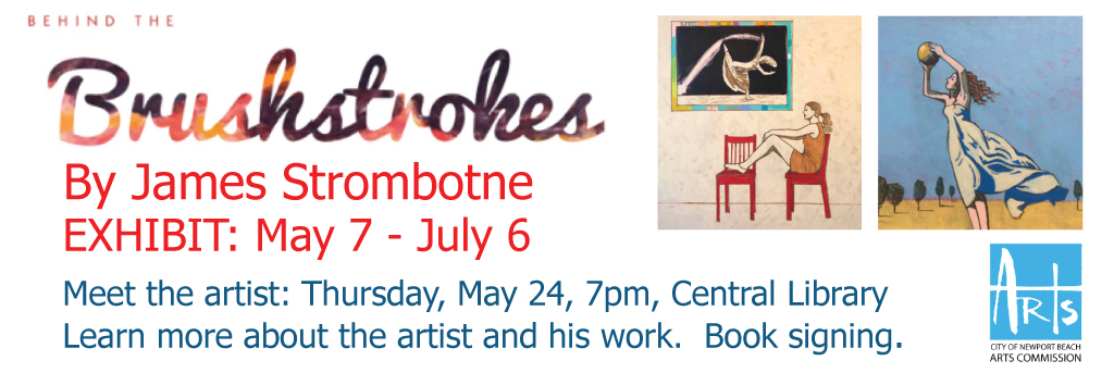 Beyond the Brushstroke by James Strombotne, Exhibit May 7 - July 6, Meet the artist Thursday, May 24, 7pm