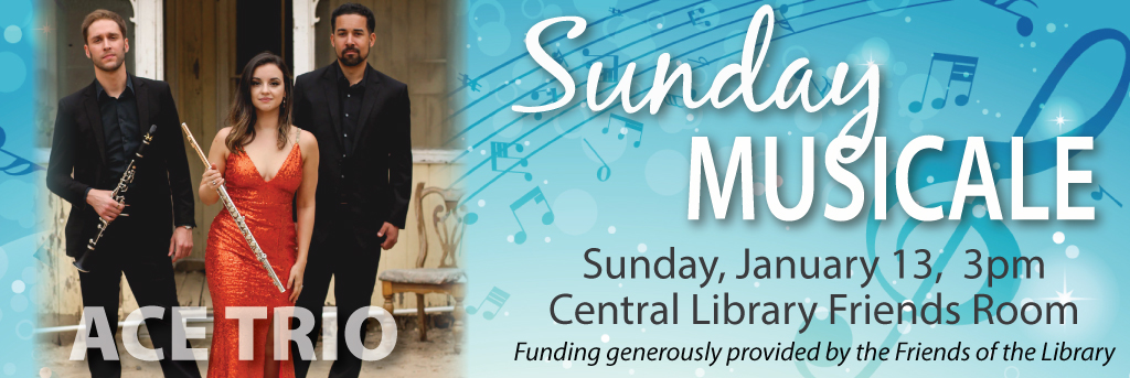 Sunday Musicale, Ace Trio, Sunday, January 13, 3pm, Central Library