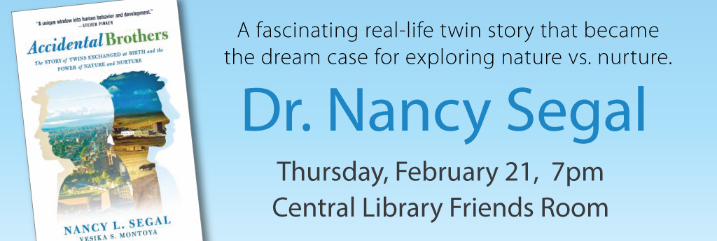 Dr. Nancy Segal, Thursday, February 21