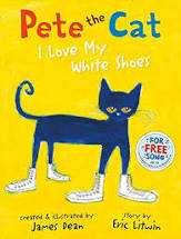 Pete the Cat I Love My White Shoes by James Dean - HarperCollins