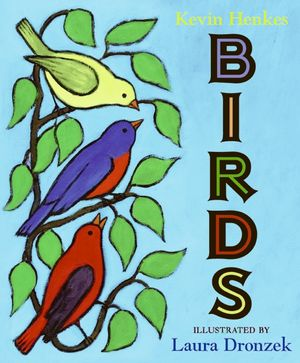 Birds by Kevin Henkes - HarperCollins