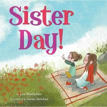 Sister Day! by Lisa Mantchev - Simon & Schuster