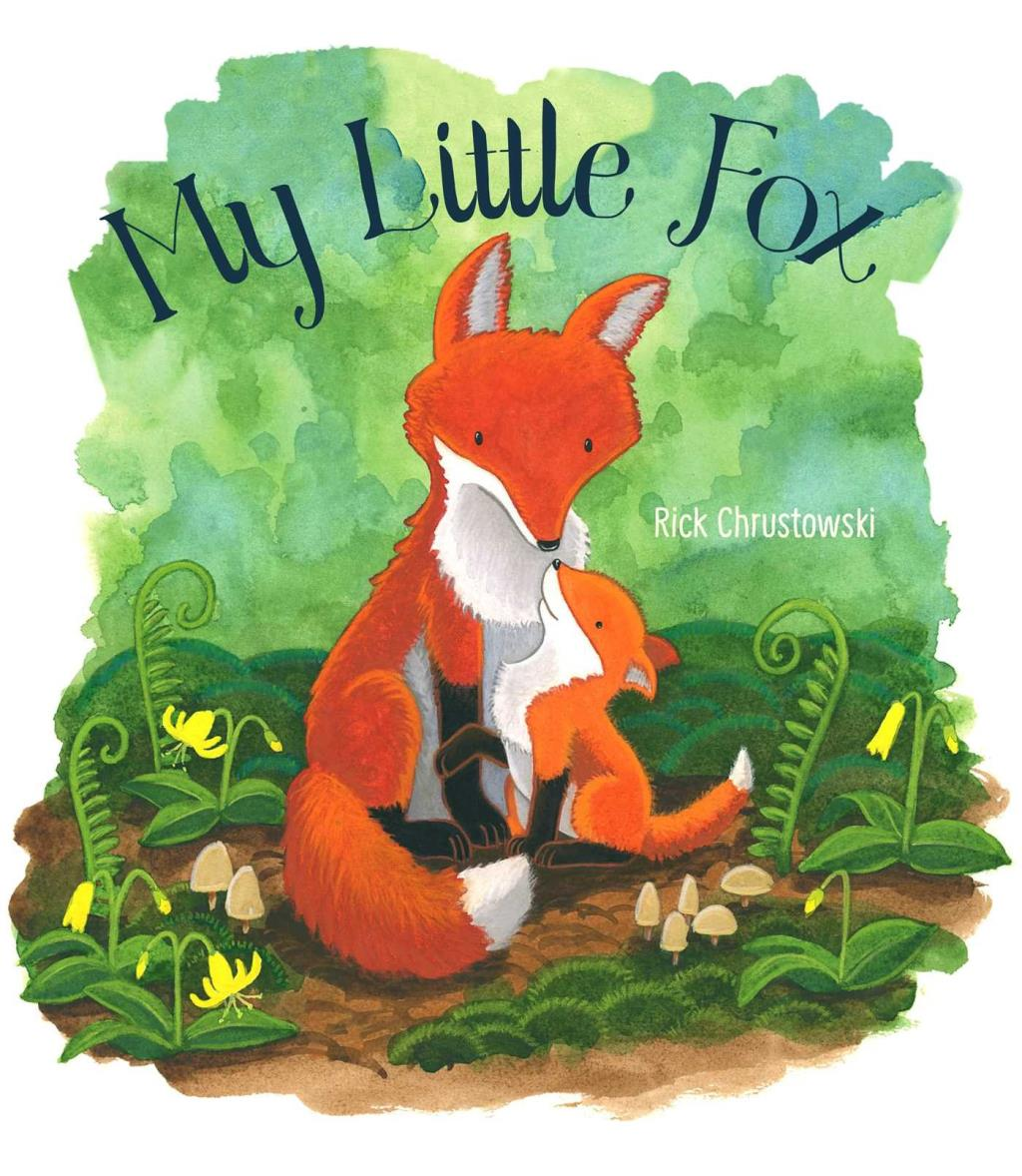 My Little Fox by Rick Chrustowski Simon & Schuster