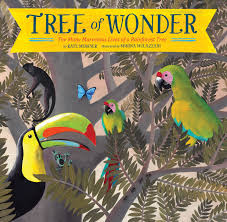 Tree of Wonder by Kate Messner-- Chronicle Books