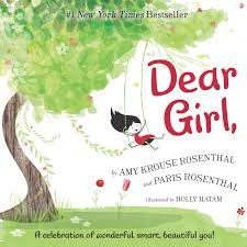 Dear Girl,: A Celebration of Wonderful, Smart, Beautiful You! by Amy Krouse Rosenthal-- HarperCollins