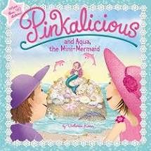 Pinkalicious and Aqua, the Mini-Mermaid by Victoria Kann-- HarperCollins Children's