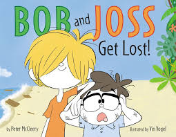 Bob and Joss Get Lost! by Peter McCleery -- HarperCollins Children's Publishing