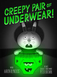Creepy Pair of Underwear! by Aaron Reynolds - Simon & Schuster