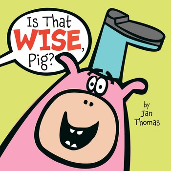 Is That Wise Pig? by Jan Thomas - Simon & Schuster