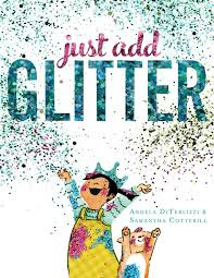 Just Add Glitter by Angela Diterlizzi - Simon & Schuster