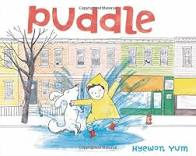 Puddle by Hyewon Yum - Macmillan Children's Publishing Group