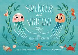 Spence and Vincent, the Jellyfish Brothers by Tony Johnston - Simon & Schuster