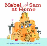 Mabel and Sam at Home by Linda Urban - Chronicle