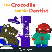 The Crocodile and the Dentist by Taro Gomi - Chronicle