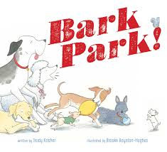 Bark Park! by Trudy Krisher - Simon & Schuster