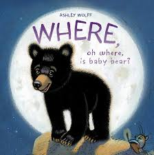 Where, Oh Where, Is Baby Bear? by Ashley Wolff - Simon & Schuster