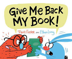 Give me Back My Book! by Travis Foster - Chronicle