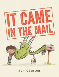 It Came in the Mail by Ben Clanton - Simon & Schuster