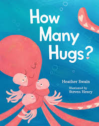 How Many Hugs? by Heather Swain- Macmillan