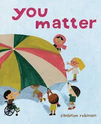 You Matter by Christian Robinson--Simon & Schuster