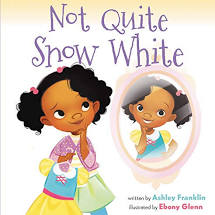Not Quite Snow White by Ashley Franklin--Harper Collins Children's Books