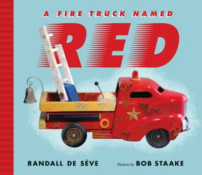 A Fire Truck Named Red by Randall de Sève -- MacMillan Children's Publishing Group