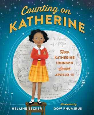Counting on Katherine by Helaine Becke-- MacMillan Publishing