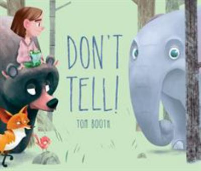 Don't Tell by Tom Booth- Macmillan Children's Publishing Group