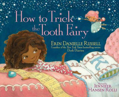 How to Trick the Tooth Fairy by Erin Russell -- Simon & Schuster