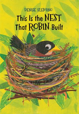 This is the Nest that Robin Built by Denise Fleming--Simon & Schuster