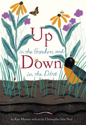 Up in the Garden and Down in the Dirt by Kate Messner--Chronicle Books
