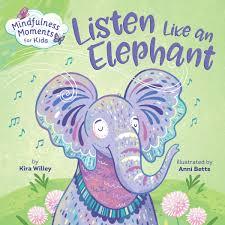 Listen Like an Elephant by Kira Wiley